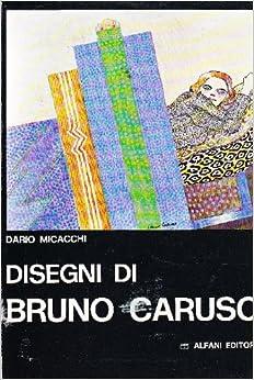 Disegni di Bruno Caruso: CARUSO - Micacchi Dario: Amazon