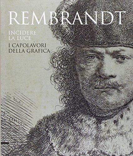 rembrandt-incidere-la-luce-i-capolavori-della-grafica-catalogo-della-mostra-pavia-17-marzo-1-luglio-