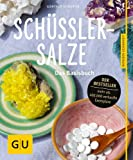 Sch��ler-Salze: Das Basisbuch (GU Ratgeber Gesundheit)