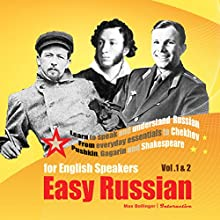 Learn to Speak and Understand Russian: From Everyday Essentials to Chekhov, Pushkin, Gagarin and Shakespeare  by Max Bollinger Narrated by Max Bollinger