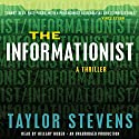 The Informationist: A Vanessa Michael Munroe Novel, Book 1 Audiobook by Taylor Stevens Narrated by Hillary Huber