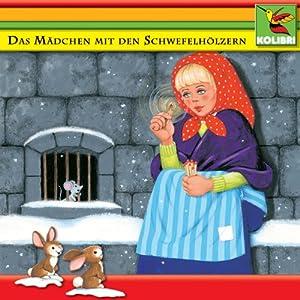 Das Mädchen mit den Schwefelhölzern und andere Märchen Hörspiel