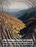img - for The Telling Takes Us Home: Taking Our Place in the Stories that Shape Us (A People's Pastoral from the Catholic Committee of Appalachia) book / textbook / text book
