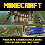 Acquista Minecraft Structure Building Guide: A Collection of Amazing Minecraft Structure Designs- A Step-by-Step Building Guide [Edizione Kindle]