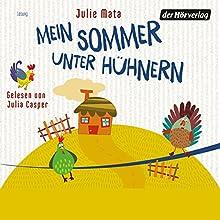 Mein Sommer unter Hühnern (       gekürzt) von Julie Mata Gesprochen von: Julia Casper