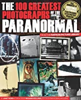 The 100 Greatest Photographs of the Paranormal: Taken from the Fortean Picture Library ebook download