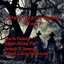 Gothic Tales of Terror: Volume 8  by Mark Twain, Robert Louis Stevenson, Edgar Allan Poe, Jerome K. Jerome Narrated by Herbert Gregg, Stuart Milligan, Robbie McNab