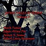 Gothic Tales of Terror: Volume 8 | Mark Twain,Robert Louis Stevenson,Edgar Allan Poe,Jerome K. Jerome