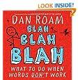 Blah Blah Blah: What To Do When Words Don't Work