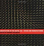 img - for Architecture in the Digital Age: Design and Manufacturing book / textbook / text book