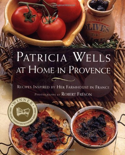 PATRICIA WELLS AT HOME IN PROVENCE: Recipes Inspired By Her Farmhouse In France: Patricia Wells, Robert Freson: 9780684863283: Amazon.com: Books