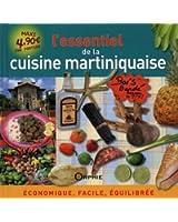 L'essentiel de la cuisine martiniquaise : Economique, facile, �quilibr�e