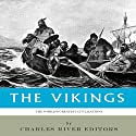 The World's Greatest Civilizations: The History and Culture of the Vikings Audiobook by  Charles River Editors Narrated by Jack Nolan