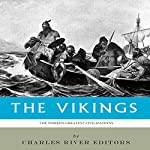 The World's Greatest Civilizations: The History and Culture of the Vikings |  Charles River Editors
