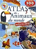 echange, troc John Francis, Martin Camm, Jim Channell, Dick Twinney, Collectif - Atlas des animaux du monde avec autocollants