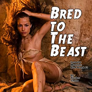 Bred to the Beast: Love the Monster - The New Breed | [Stroker Chase]