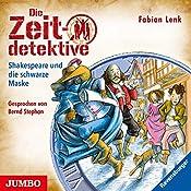 Shakespeare und die schwarze Maske (Die Zeitdetektive 35) | Fabian Lenk
