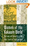 Women of the Kakawin World: Marriage...