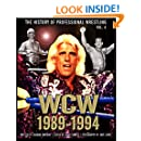 The History of Professional Wrestling: World Championship Wrestling 1989-1994 (Volume 4)