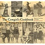 Cowgirl's Cookbook: Recipes For Your Home On The Range ~ Jill Charlotte Stanford