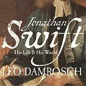 Jonathan Swift: His Life and His World | [Leo Damrosch]