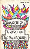 img - for Quakerism: A view from the backbenches book / textbook / text book