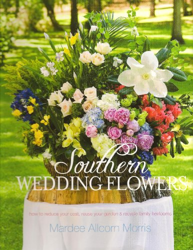 Southern Wedding Flowers How to Reduce Your Cost, Reuse Your Garden, and Recycle Family Heirlooms