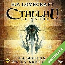 La Maison de la Sorcière (Cthulhu - Le mythe)   Livre audio Auteur(s) : Howard Phillips Lovecraft Narrateur(s) : Nicolas Planchais