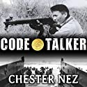 Code Talker: The First and Only Memoir by One of the Original Navajo Code Talkers of WW II Audiobook by Chester Nez, Judith Schiess Avila Narrated by David Colacci
