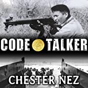 Code Talker: The First and Only Memoir by One of the Original Navajo Code Talkers of WW II | [Chester Nez, Judith Schiess Avila]