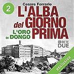 L'alba del giorno prima 2: L'oro di Dongo | Cesare Ferrario