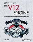 The V12 Engine: The Technology, Evolu...