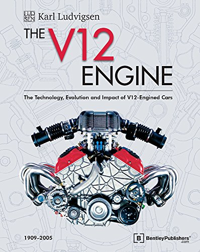 The V12 Engine: The Technology, Evolution and Impact of V12-Engined Cars: 1909-2005