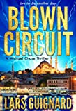 img - for Blown Circuit: Trust No One (Michael Chase Spy Thrillers Book 2) book / textbook / text book