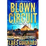 Blown Circuit: Trust No One (Michael Chase Spy Thrillers Book 2)by Lars Guignard