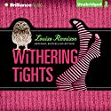 Withering Tights: The Misadventures of Tallulah Casey (       UNABRIDGED) by Louise Rennison Narrated by Louise Rennison