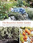 The Beautiful Edible Garden: Design A...