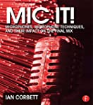 Mic It!: Microphones, Microphone Tech...