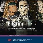 Pilgrim: Die unglaublichen Abenteuer des William Palmer   Sebastian Baczkiewicz