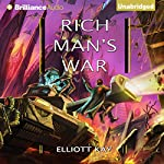 Rich Man's War: Poor Man's Fight, Book 2 | Elliott Kay