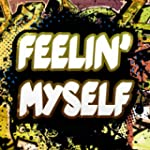 Feelin' Myself (Originally Performed...