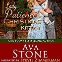 Lady Patience's Christmas Kitten: Regency Seasons Novellas, Book 7 Audiobook by Ava Stone Narrated by Stevie Zimmerman