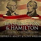 Washington and Hamilton: The Alliance That Forged America Hörbuch von Stephen F. Knott, Tony Williams Gesprochen von: Ron Butler