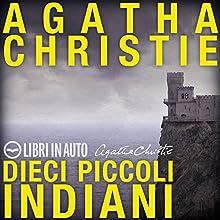 Dieci piccoli indiani Audiobook by Agatha Christie Narrated by Guido Ruberto, Daniela Morelli, Bruno Slaviero