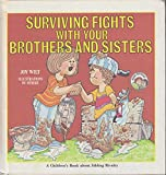img - for Surviving Fights With Your Brothers and Sisters: A Children's Book About Sibling Rivalry book / textbook / text book