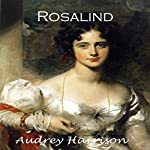 Rosalind: A Regency Romance: The Four Sisters, Series Book 1 | Audrey Harrison