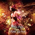 Fierce Angel Presents the Story so Far