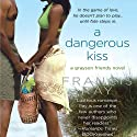 A Dangerous Kiss Audiobook by Francis Ray Narrated by Betty Hart