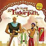 Le voyage du Prince Tudorpah | Jean-Paul Le Goff,Denis Teste,Gilles Leroux