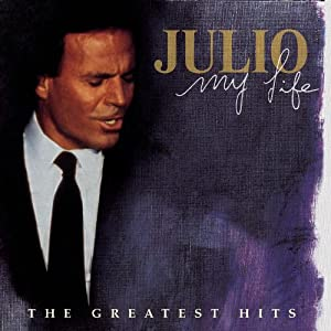 Julio Iglesias-My Life The Greatest Hits